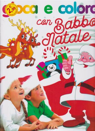 Gioca e colora con Babbo Natale - n. 12 - bimestrale -
