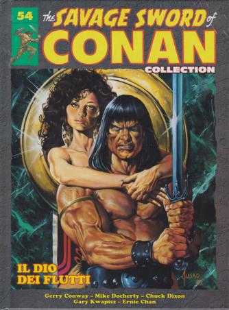 The savage sword of Conan collection - n. 54 - Il dio dei flutti - 11/1/2020 - quattordicinale