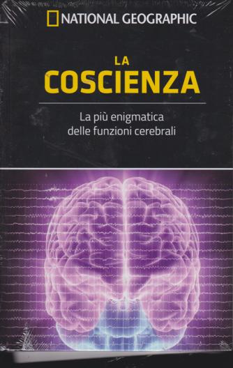 Le Frontiere Della Scienza - La Coscienza - National Geographic - n. 3 - settimanale - 15 marzo 2019 -