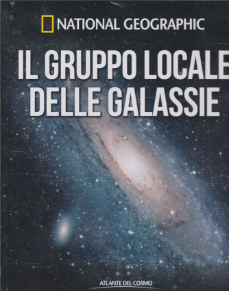 National Geographic - Il gruppo locale delle galassie - n. 52 - quindicinale - 17/1/2020 - copertina rigida