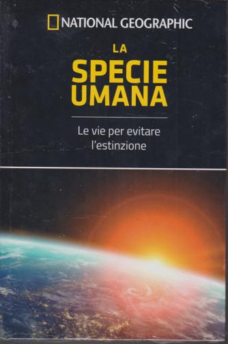 National Geographic - La specie umana - n. 45 - settimanale - 17/1/2020 - copertina rigida