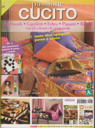 Passione cucito - n. 7 - giugno - luglio 2012 - oltre 120 pagine di creatività