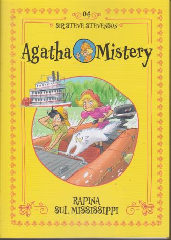 Agatha Mistery - n. 4 - Rapina sul Mississippi - Sir Steve Stevenson - settimanale