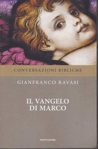 Conversazioni bibliche - Gianfranco Ravasi - Il Vangelo di Marco - n. 4 - settimanale