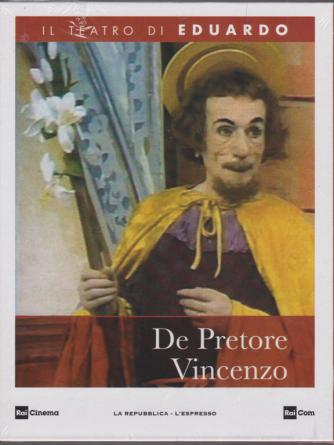 Il teatro di Eduardo - De Pretore Vincenzo - n. 11 - 20/1/2020 - settimanale -