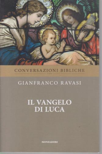 Conversazioni bibliche  con Gianfranco Ravasi - Il Vangelo di Luca- n. 5 - settimanale