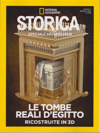 National Geographic - Storica - n. 7 - febbraio 2020 - bimestrale - Le tombe reali d'Egitto ricostruite in 3D
