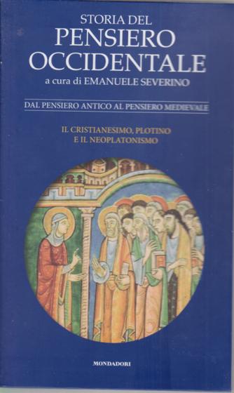 Storia del pensiero occidentale - Dal pensiero antico al pensiero medievale - Il Cristianesimo, Plotino e il neoplatonismo - n. 3 - settimanale -