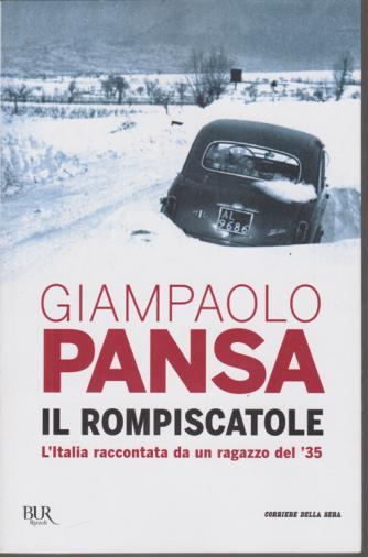 Giampaolo Pansa - Il rompiscatole - L'Italia raccontata da un ragazzo del '35 - mensile -