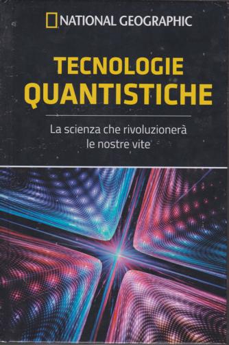 National Geographic - Tecnologie quantistiche - n. 46 - settimanale - 24/1/2020 - copertina rigida