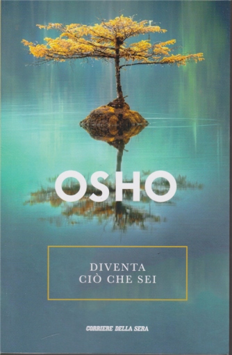 Osho - Diventa ciò che sei - n. 2 settimanale -