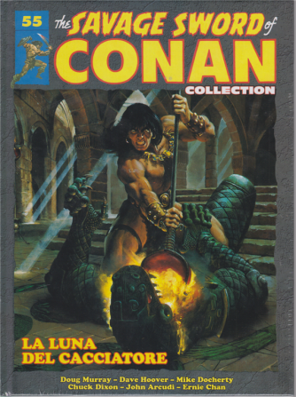 The Savage sword of Conan collection - n. 55 - La luna del cacciatore - 25/1/2020 - quattordicinale -