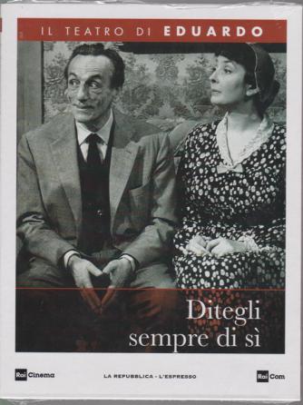 Il teatro di Eduardo - Ditegli sempre di si - n. 12 - 27/1/2020 - settimanale -