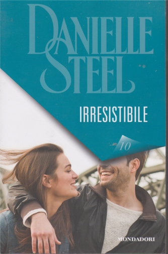 Danielle Steel - Irresistibile - n. 10 - 30/1/2020 - settimanale
