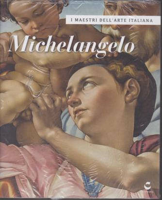 I maestri del'arte italiana  - Michelangelo - n. 4 - 30/1/2020 - settimanale -