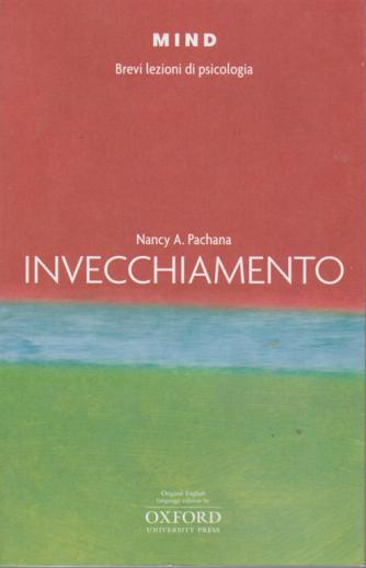 Mind - Brevi lezioni di psicologia - Invecchiamento di Nancy A. Pachana - n. 23