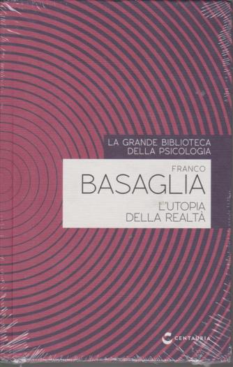 La grande biblioteca della psicologia - Franco Basaglia - L'utopia della realtà - n. 4 - settimanale - copertina rigida