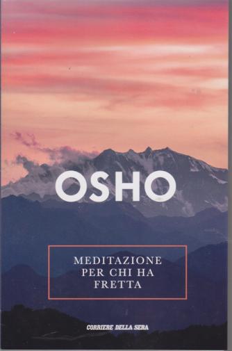 Osho - Meditazione per chi ha fretta - n. 3 - settimanale -