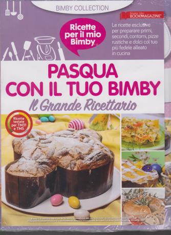 Ricette per il mio Bimby - Pasqua con il tuo Bimby - Il grande ricettario - n. 1 - 30/1/2020 - Ricette testate per TM31 e TM5