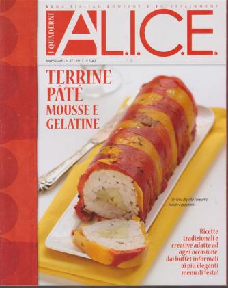 I quaderni di Alice - n. 37 - bimestrale - Terrine patè mousse e gelatine