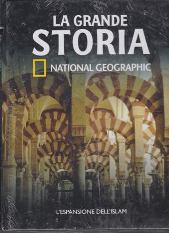 La grande storia - National Geographic - L'espansione dell'islam - n. 18 - settimanale - 31/1/2020 -