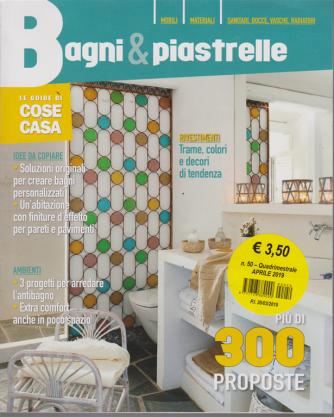 Guide Cose Di Casa - Bagni & Piastrelle - n. 50 - quadrimestrale - aprile 2019 - più di 300 proposte