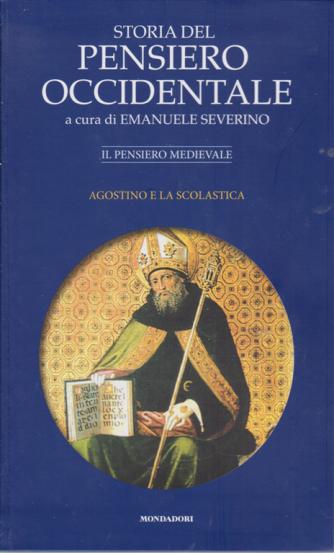 Storia del pensiero occidentale - Il pensiero medievale - Agostino e la Scolastica - n. 4 - settimanale -