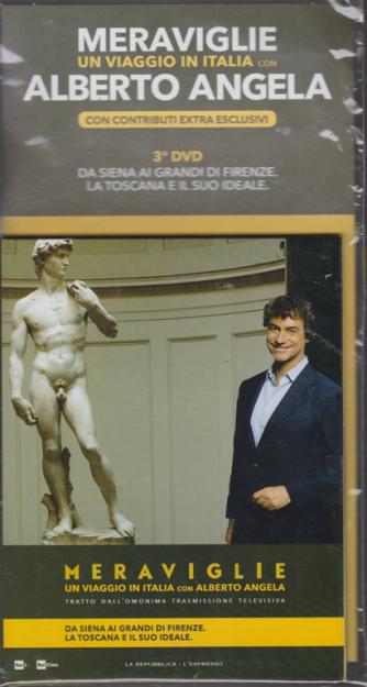 Meraviglie un viaggio in Italia con Alberto Angela - 3° dvd - Da Siena ai grandi di Firenze. La Toscana e il suo ideale. - n. 3 - 5 febbraio 2020 -