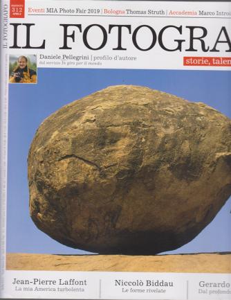 Il Fotografo - n. 312 - mensile - 20/3/2019