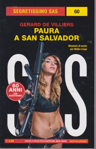 Segretissimo sas - Paura a San Salvador - di Gerard De Villiers - n. 60 - febbraio 2020 - mensile