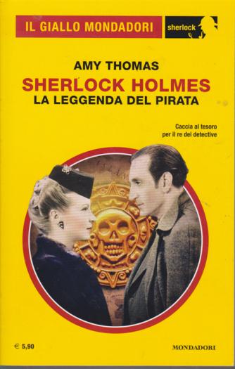 Il giallo Mondadori - Sherlock Holmes - La leggenda del pirata di Amy Thomas - n. 66 - mensile - febbraio 2020