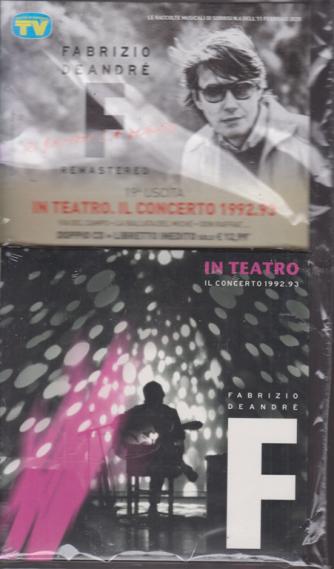 Le raccolte musicali di Sorrisi - n. 6 - 11 febbraio 2020 - Fabrizio De Andrè - In teatro. Il concerto 1992/93 - doppio cd + libretto inedito