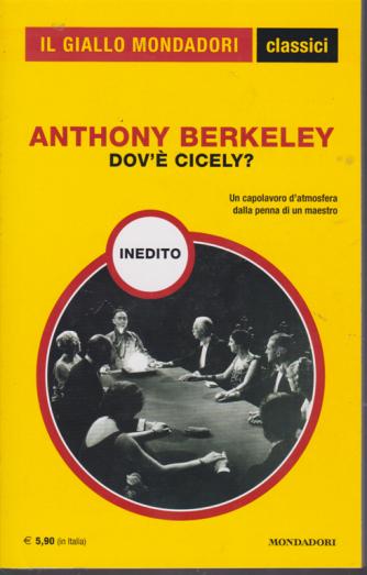 Il giallo Mondadori classici - Anthony Berkeley - Dov'è Cicely? n. 1429 - febbraio 2020 - mensile