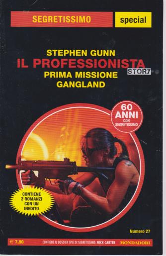 Segretissimo special - Il professionista - Prima missione Gangland di Stephen Gunn - n. 1651 - febbraio - marzo 2020 -