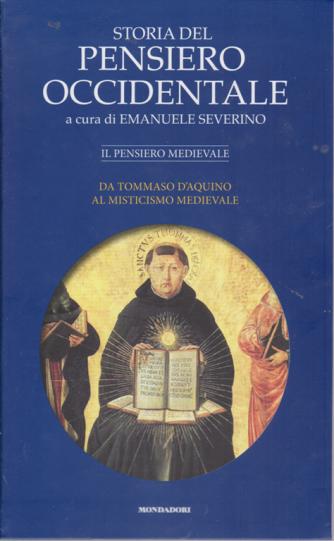 Storia del pensiero occidentale - Il pensiero medievale - Da Tommaso D'Aquino al misticismo medievale - n. 5 - settimanale -