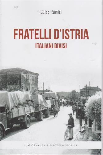 Fratelli d'Istria - Italiani divisi - di Guido Rumici -