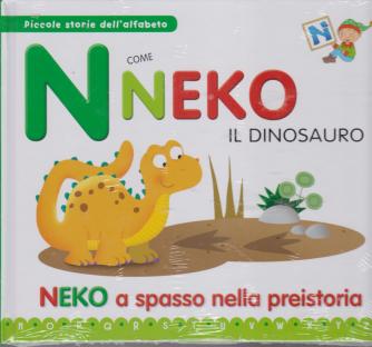 Piccole storie dell'alfabeto - N come Neko il dinosauro - Neko a spasso nella preistoria - n. 13 - 11/2/2020 - settimanale - copertina rigida