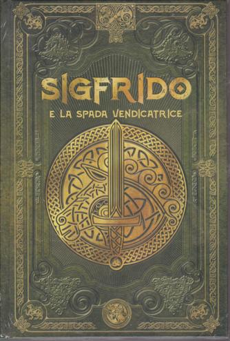 Sigfrido e la spada vendicatrice - n. 18 - settimanale - 7/2/2020 - copertina rigida