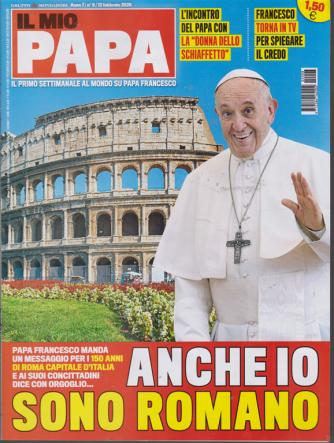 Il mio papa - n. 8 - settimanale - 12 febbraio 2020
