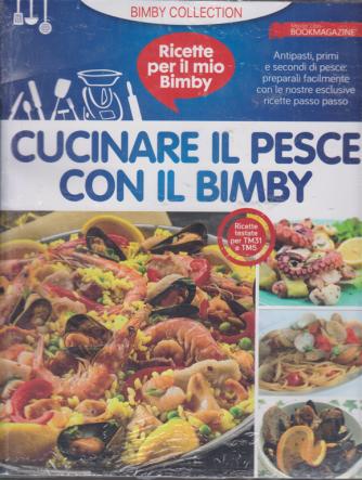 Ricette per il mio Bimby - Cucinare il pesce con il Bimby - Ricette testate per TM31 e TM 5 - n. 1 - 10/2/2020 -