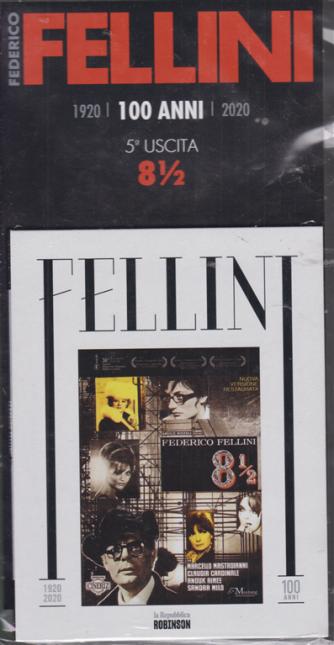 Federico Fellini - 1920-2020 - 100 anni - quinta uscita - Otto e mezzo - 13 febbraio 2020 -