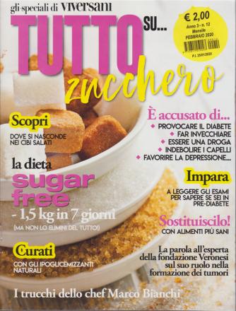 Gli speciali di Viversani - Tutto su...zucchero - n. 12 - mensile - febbraio 2020 -