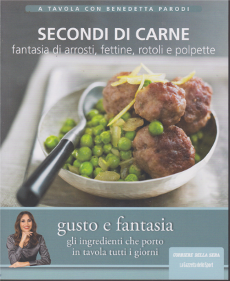 A tavola con Benedetta Parodi - Secondi di carne - n. 3 - settimanale -