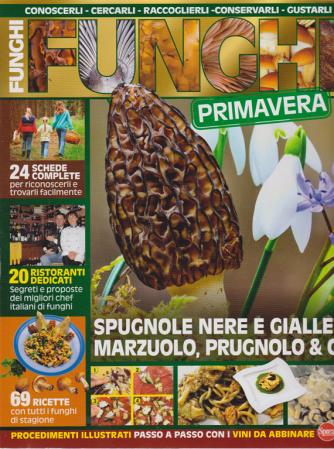 Il Mio Giardino Funghi super - n. 3 - bimestrale - aprile - maggio 2019 - Primavera