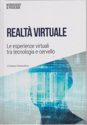 Neuroscienze & Psicologia - Realtà virtuale - n. 42 - 9/2/2019 - settimanale - esce il sabato