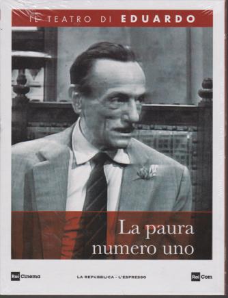 Il teatro di Eduardo - La paura numero uno - n. 16 - 24/2/2020 - settimanale