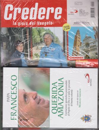 Credere  - La gioia della fede - n. 9 - settimanale - 1 marzo 2020 - + il libro di Papa Francesco - Querida Amazzonia -