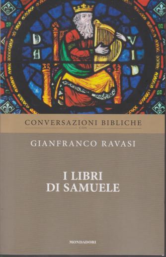 Conversazioni Bibliche con Gianfranco Ravasi - I libri di Samuele - n. 10 - settimanale