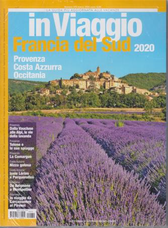 In Viaggio - Francia del Sud 2020 - n. 270 - marzo 2020 - mensile. Provenza - Costa Azzurra - Occitania