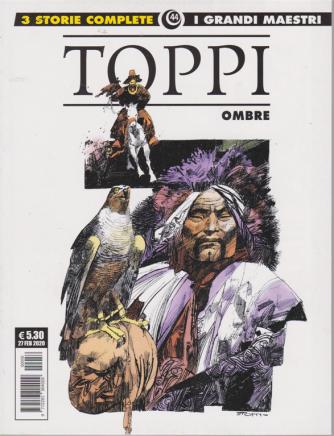 I grandi maestri - Toppi - Ombre - n. 44 - 27 febbraio 2020 - mensile